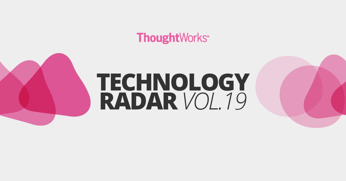 Technology Radar | Emerging Tech Trends for 2018