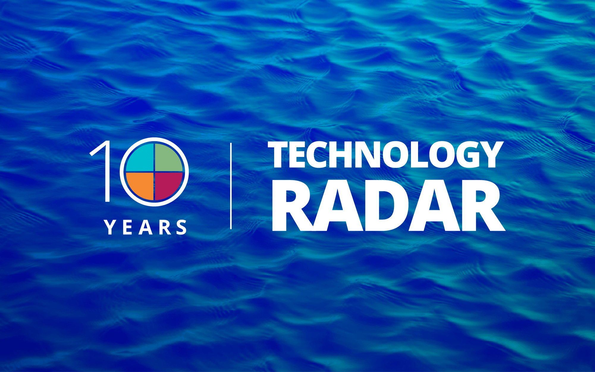 O Technology Radar da ThoughtWorks completa 10 anos!